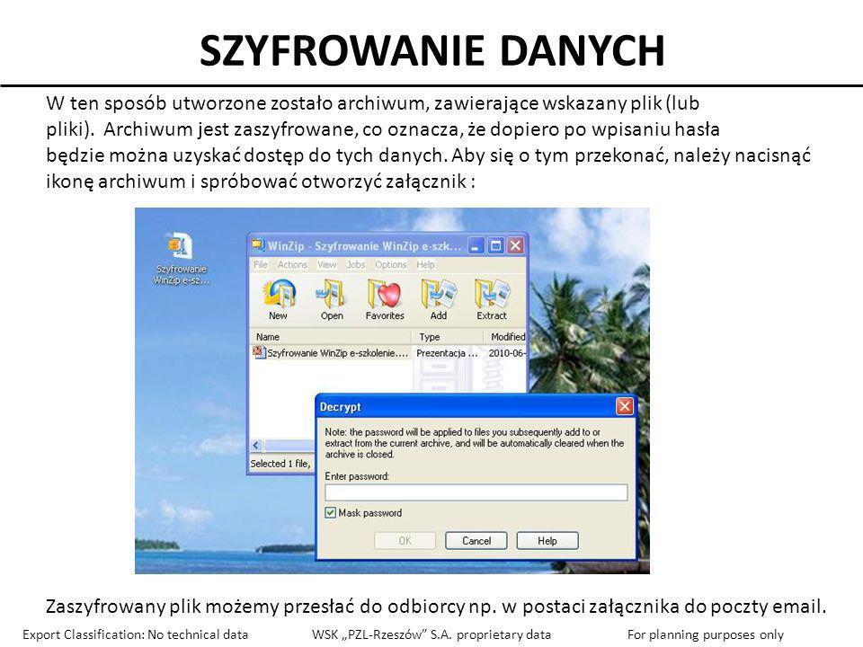 SZYFROWANIE DANYCH W ten sposób utworzone zostało archiwum, zawierające wskazany plik (lub pliki). Archiwum jest zaszyfrowane, co oznacza, że dopiero