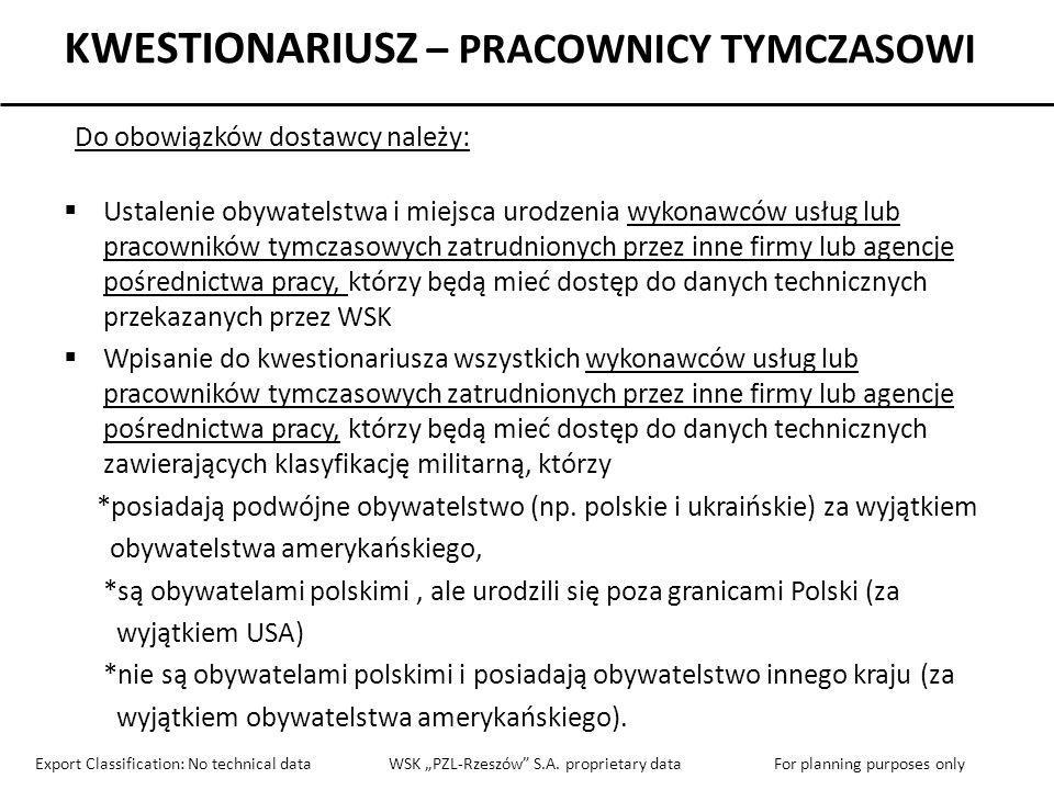 KWESTIONARIUSZ – PRACOWNICY TYMCZASOWI If yes, please provide response below: Employee Reference Number Employer (nazwa pracodawcy) Will Employer have access to ITAR- controlled items through employee.