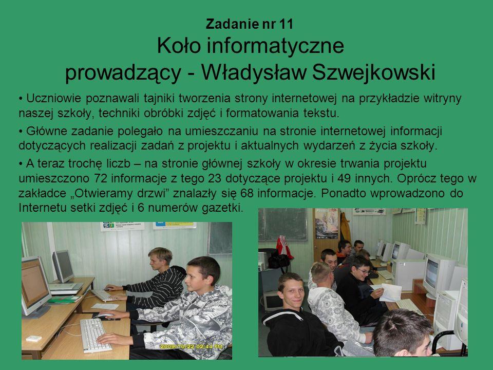 Zadanie nr 11 Koło informatyczne prowadzący - Władysław Szwejkowski Uczniowie poznawali tajniki tworzenia strony internetowej na przykładzie witryny n