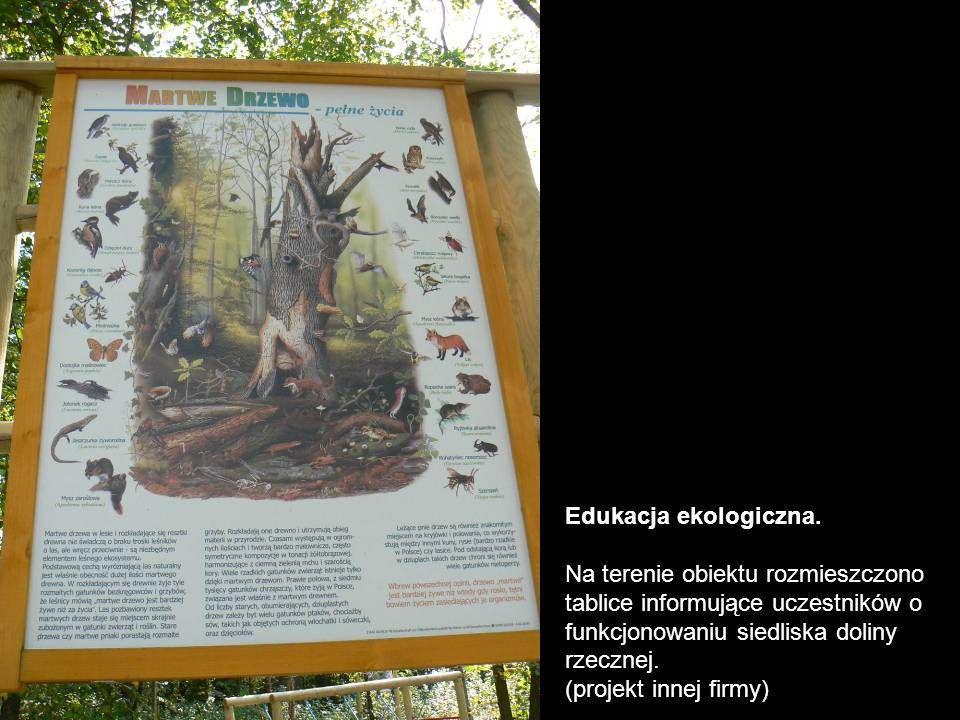 Edukacja ekologiczna. Na terenie obiektu rozmieszczono tablice informujące uczestników o funkcjonowaniu siedliska doliny rzecznej. (projekt innej firm