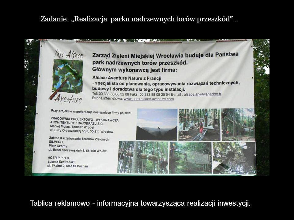 Tablica reklamowo - informacyjna towarzysząca realizacji inwestycji. Zadanie: Realizacja parku nadrzewnych torów przeszkód.