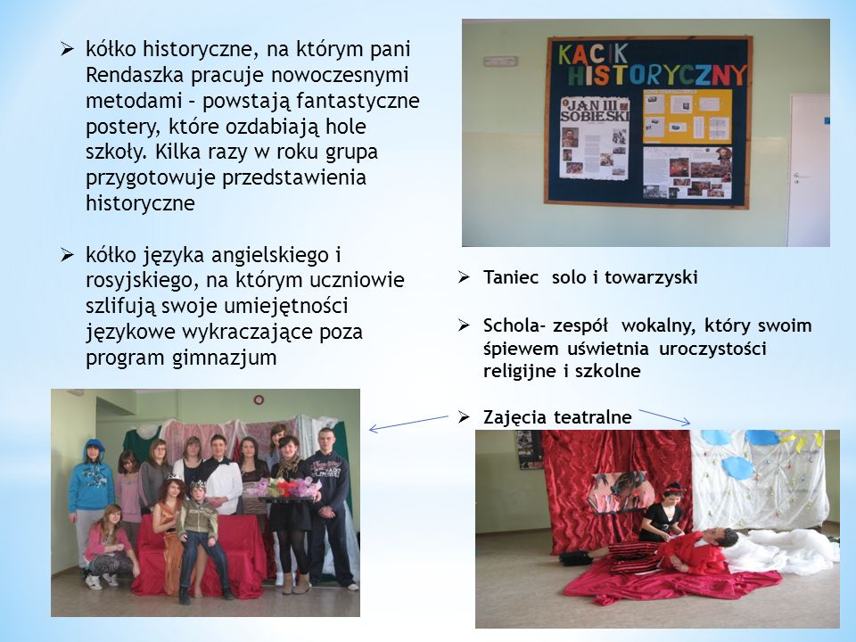 kółko historyczne, na którym pani Rendaszka pracuje nowoczesnymi metodami – powstają fantastyczne postery, które ozdabiają hole szkoły. Kilka razy w r