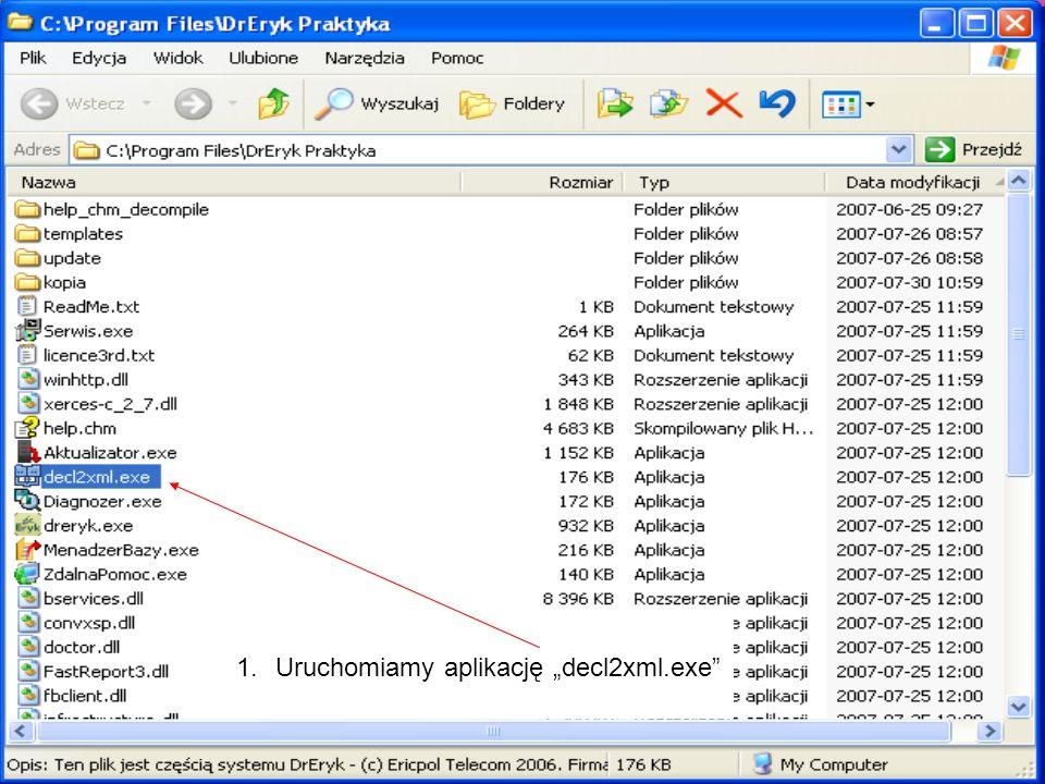 1.Uruchomiamy aplikację decl2xml.exe