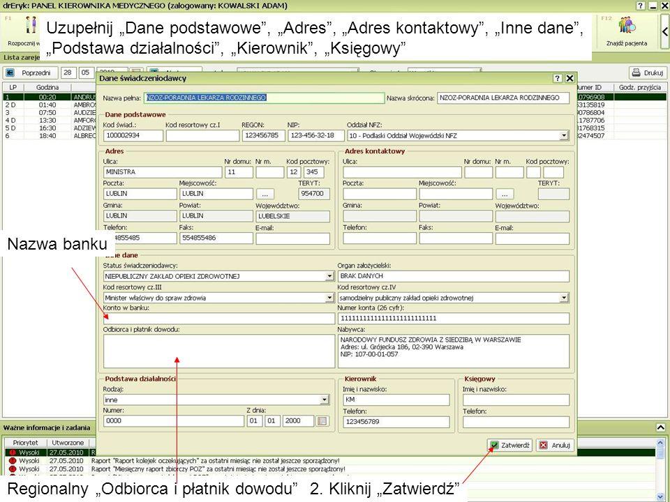 2. Kliknij Zatwierdź Nazwa banku Regionalny Odbiorca i płatnik dowodu Uzupełnij Dane podstawowe, Adres, Adres kontaktowy, Inne dane, Podstawa działaln