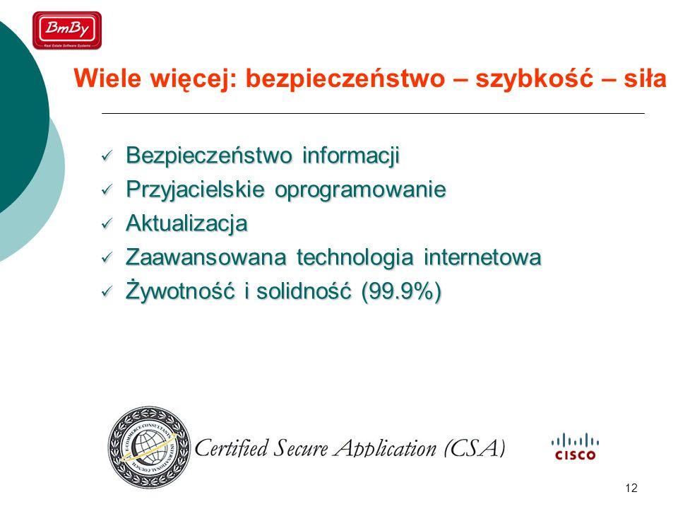 12 Wiele więcej: bezpieczeństwo – szybkość – siła Bezpieczeństwo informacji Bezpieczeństwo informacji Przyjacielskie oprogramowanie Przyjacielskie opr