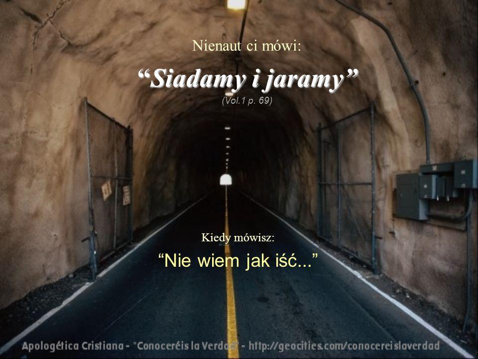 Kiedy mówisz: Nie wiem jak iść... Nienaut ci mówi: Siadamy i jaramySiadamy i jaramy (Vol.1 p. 69)