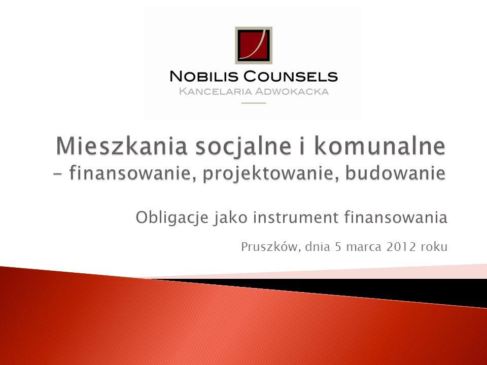 Obligacje jako instrument finansowania Pruszków, dnia 5 marca 2012 roku