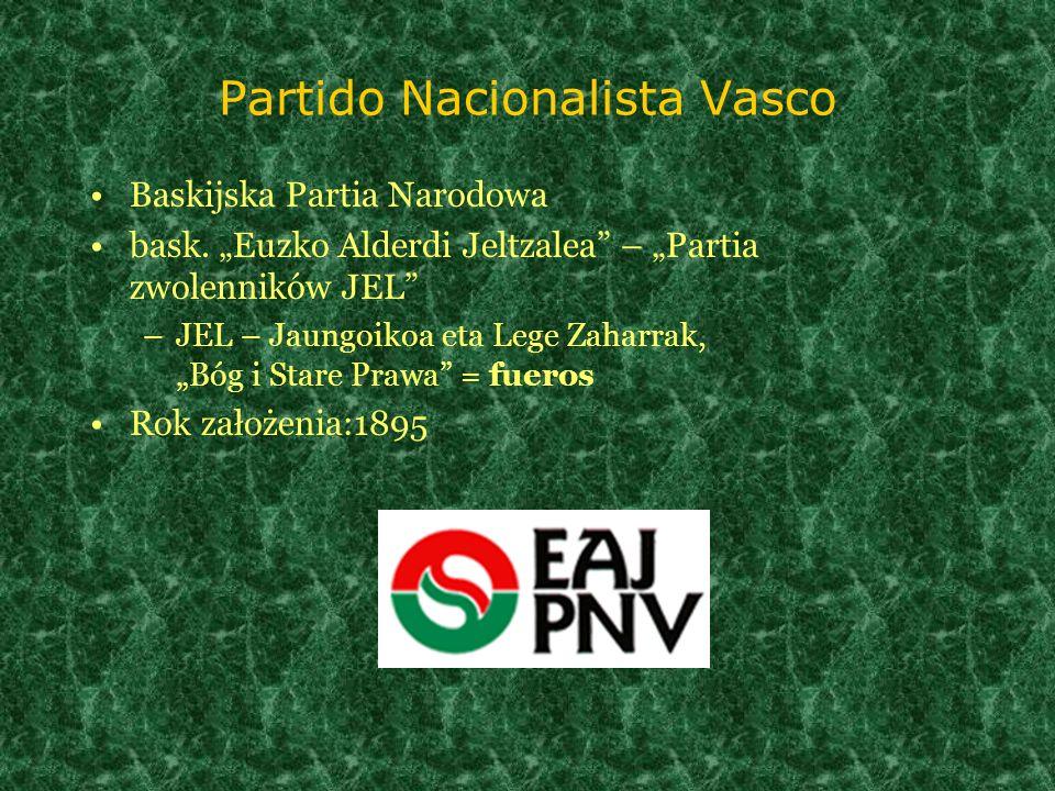 Partido Nacionalista Vasco Baskijska Partia Narodowa bask. Euzko Alderdi Jeltzalea – Partia zwolenników JEL –JEL – Jaungoikoa eta Lege Zaharrak, Bóg i