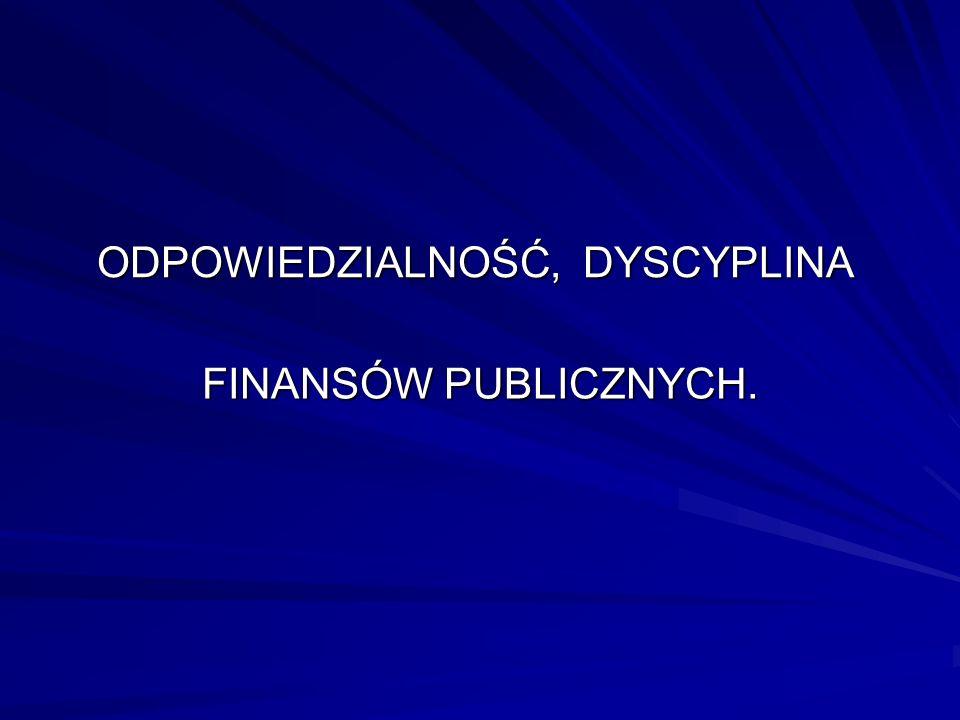 ODPOWIEDZIALNOŚĆ, DYSCYPLINA FINANSÓW PUBLICZNYCH.