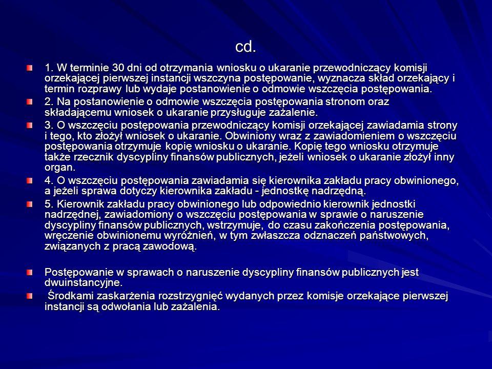 cd. 1. W terminie 30 dni od otrzymania wniosku o ukaranie przewodniczący komisji orzekającej pierwszej instancji wszczyna postępowanie, wyznacza skład