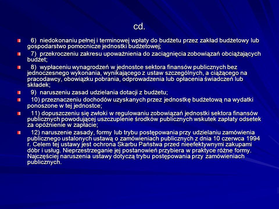cd. 6) niedokonaniu pełnej i terminowej wpłaty do budżetu przez zakład budżetowy lub gospodarstwo pomocnicze jednostki budżetowej; 6) niedokonaniu peł