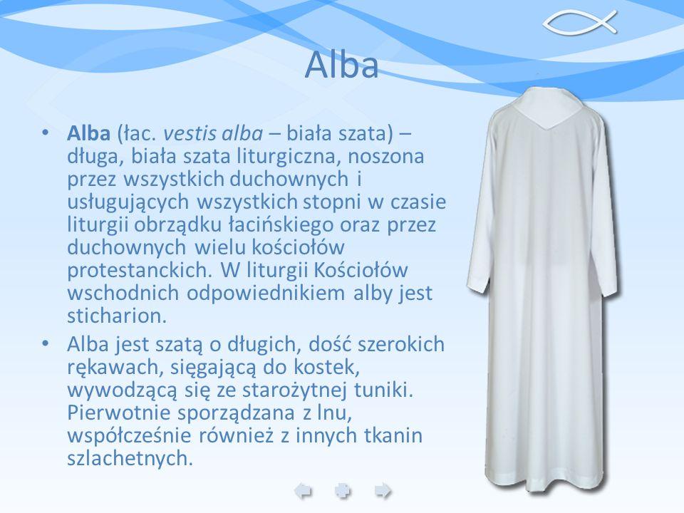 Alba Alba (łac. vestis alba – biała szata) – długa, biała szata liturgiczna, noszona przez wszystkich duchownych i usługujących wszystkich stopni w cz