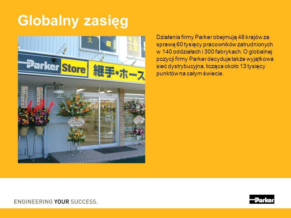 Globalny zasięg Działania firmy Parker obejmują 48 krajów za sprawą 60 tysięcy pracowników zatrudnionych w 140 oddziałach i 300 fabrykach. O globalnej