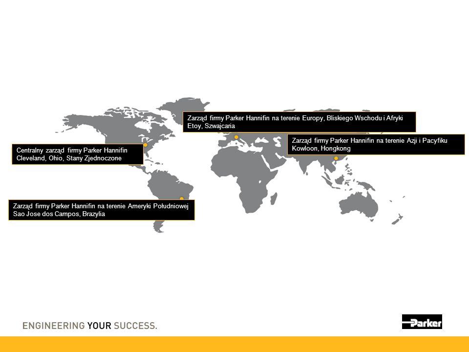 Zarząd firmy Parker Hannifin na terenie Europy, Bliskiego Wschodu i Afryki Etoy, Szwajcaria Zarząd firmy Parker Hannifin na terenie Azji i Pacyfiku Ko