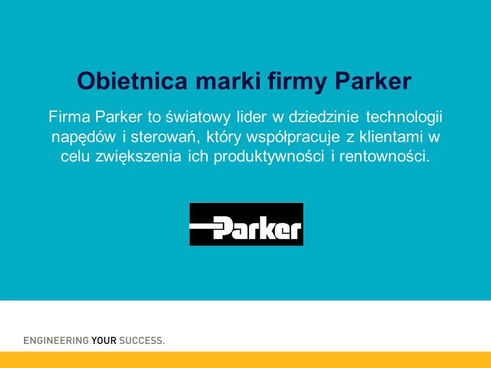 Firma Parker to światowy lider w dziedzinie technologii napędów i sterowań, który współpracuje z klientami w celu zwiększenia ich produktywności i ren