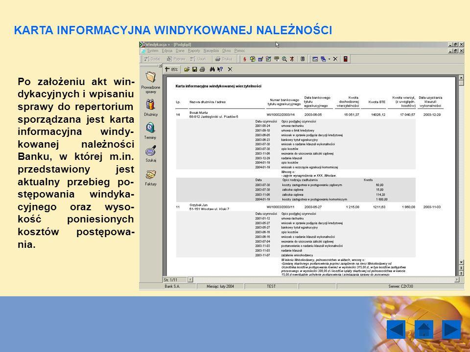 Po założeniu akt win- dykacyjnych i wpisaniu sprawy do repertorium sporządzana jest karta informacyjna windy- kowanej należności Banku, w której m.in.