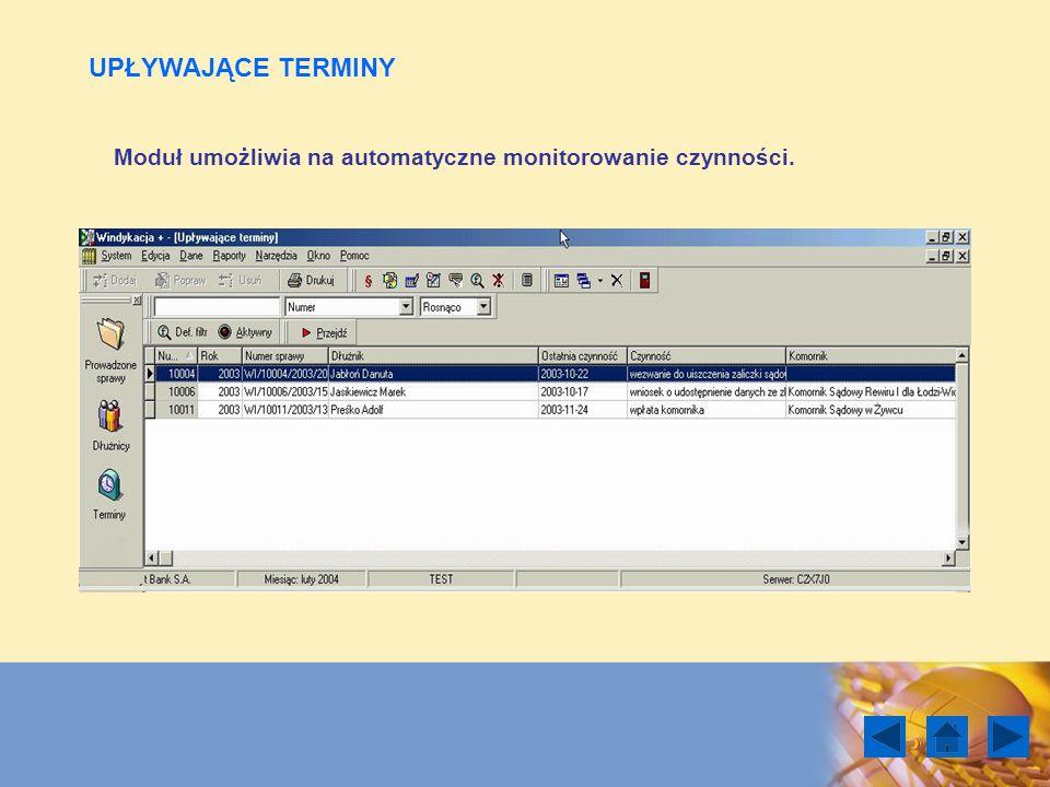 UPŁYWAJĄCE TERMINY Moduł umożliwia na automatyczne monitorowanie czynności.