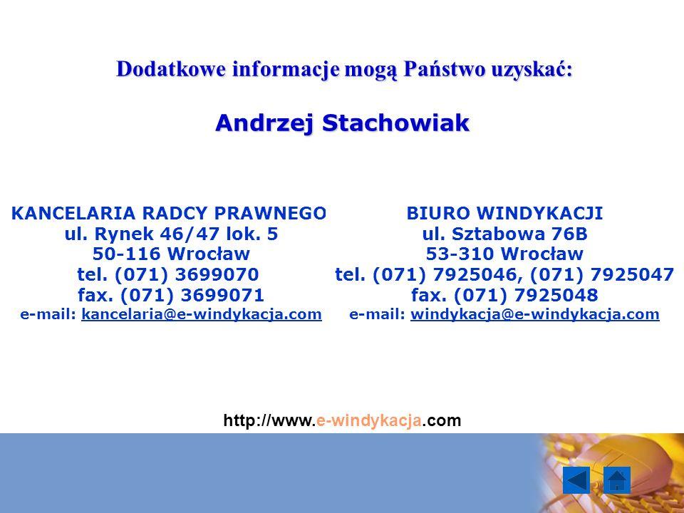 Dodatkowe informacje mogą Państwo uzyskać: Dodatkowe informacje mogą Państwo uzyskać: Andrzej Stachowiak http://www.e-windykacja.com KANCELARIA RADCY