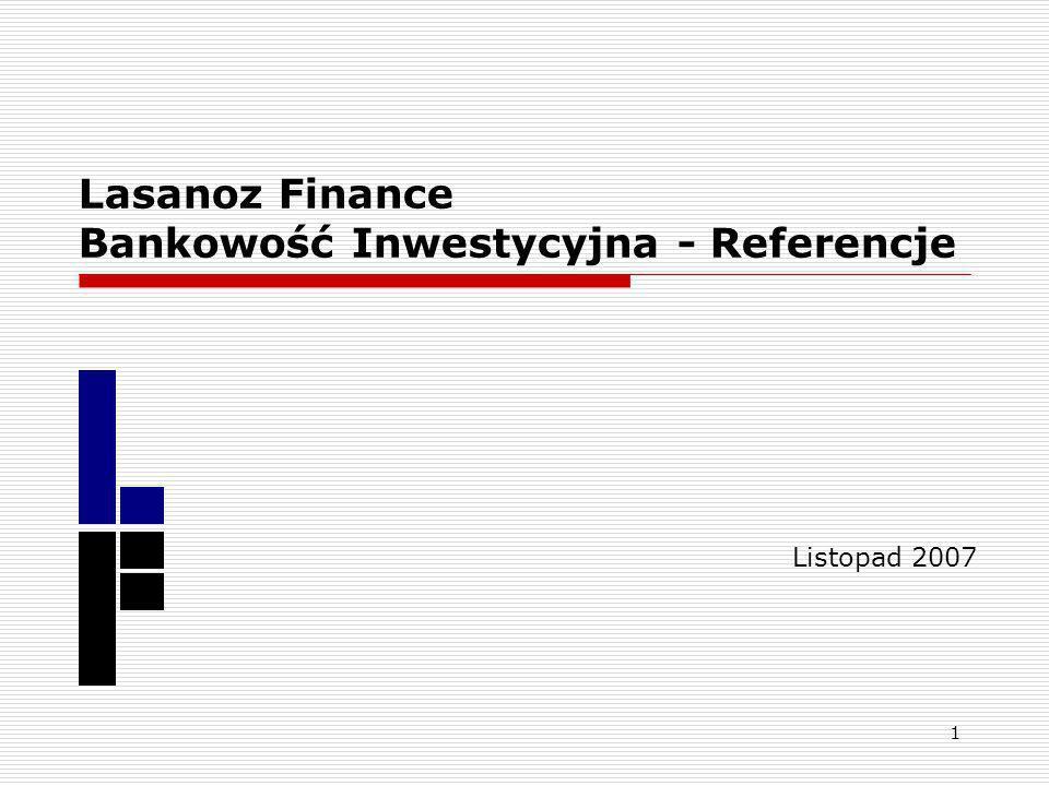 1 Lasanoz Finance Bankowość Inwestycyjna - Referencje Listopad 2007