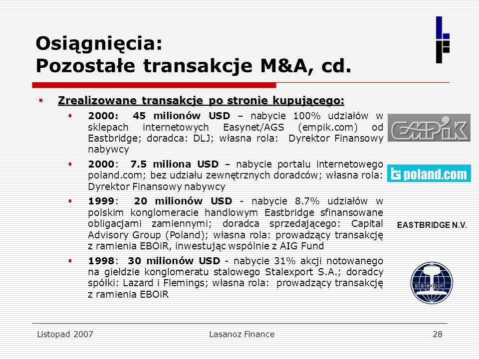 Listopad 2007Lasanoz Finance28 cd. Osiągnięcia: Pozostałe transakcje M&A, cd. Zrealizowane transakcjepo stronie kupującego: Zrealizowane transakcje po