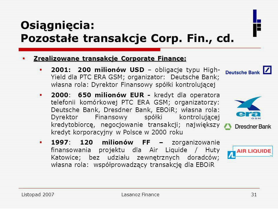 Listopad 2007Lasanoz Finance31 Osiągnięcia: Pozostałe transakcje Corp. Fin., cd. Zrealizowane transakcje Corporate Finance: Zrealizowane transakcje Co