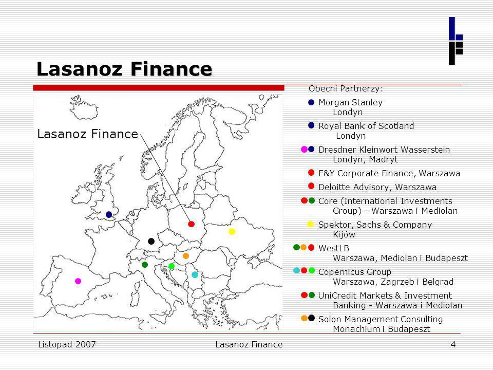 Listopad 2007Lasanoz Finance4 Finance Lasanoz Finance Obecni Partnerzy: Morgan Stanley Londyn Royal Bank of Scotland Londyn Dresdner Kleinwort Wassers
