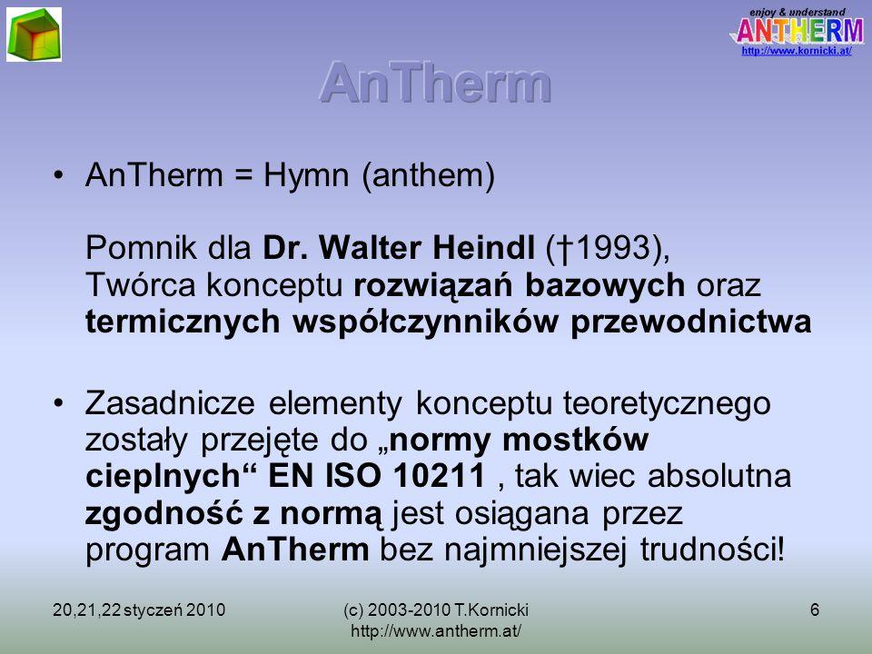 20,21,22 styczeń 2010(c) 2003-2010 T.Kornicki http://www.antherm.at/ 6 AnTherm = Hymn (anthem) Pomnik dla Dr. Walter Heindl ( 1993), Twórca konceptu r