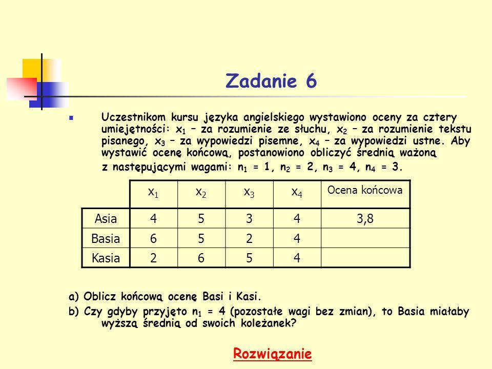 Zadanie 6 Uczestnikom kursu języka angielskiego wystawiono oceny za cztery umiejętności: x 1 – za rozumienie ze słuchu, x 2 – za rozumienie tekstu pis