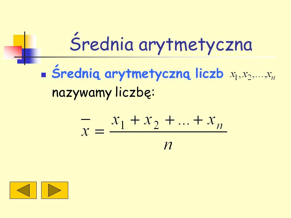 Mediana Mediana m e (wartość środkowa) – wartość, która dzieli zbiór wartości danych {x 1, x 2,...,x n } na dwie części tak, że liczba danych, których wartości zmiennej są mniejsze od mediany, jest równa liczbie danych, których wartości zmiennej są większe od mediany.