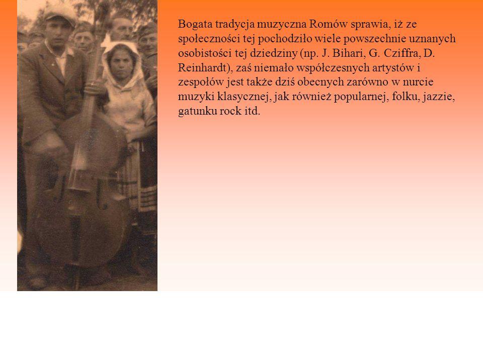Bogata tradycja muzyczna Romów sprawia, iż ze społeczności tej pochodziło wiele powszechnie uznanych osobistości tej dziedziny (np. J. Bihari, G. Czif