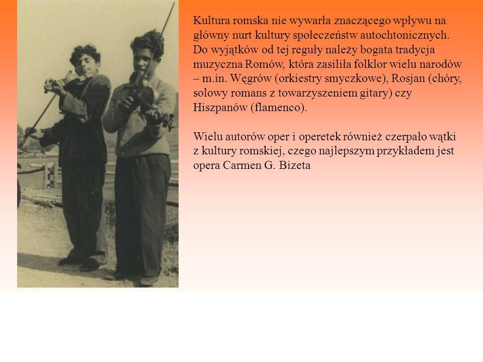 Kultura romska nie wywarła znaczącego wpływu na główny nurt kultury społeczeństw autochtonicznych. Do wyjątków od tej reguły należy bogata tradycja mu