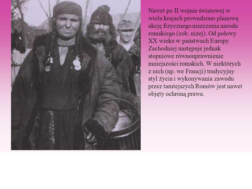 Nawet po II wojnie światowej w wielu krajach prowadzono planową akcję fizycznego niszczenia narodu romskiego (zob. niżej). Od połowy XX wieku w państw