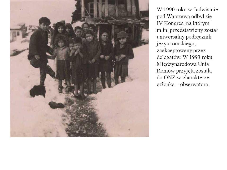 W 1990 roku w Jadwisinie pod Warszawą odbył się IV Kongres, na którym m.in. przedstawiony został uniwersalny podręcznik języa romskiego, zaakceptowany
