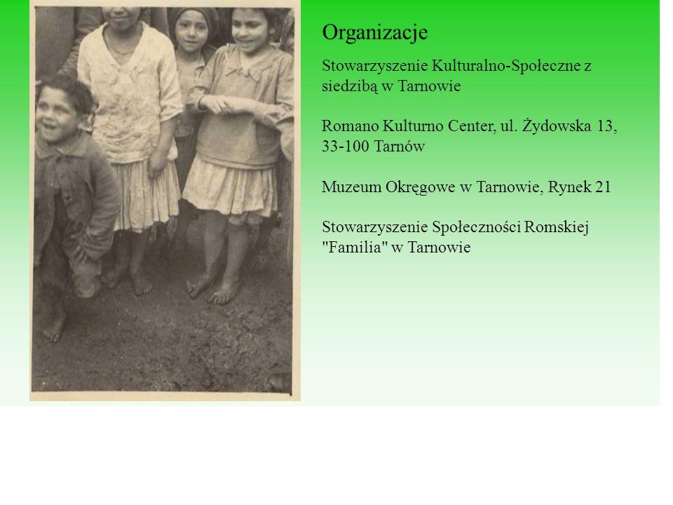Organizacje Stowarzyszenie Kulturalno-Społeczne z siedzibą w Tarnowie Romano Kulturno Center, ul. Żydowska 13, 33-100 Tarnów Muzeum Okręgowe w Tarnowi