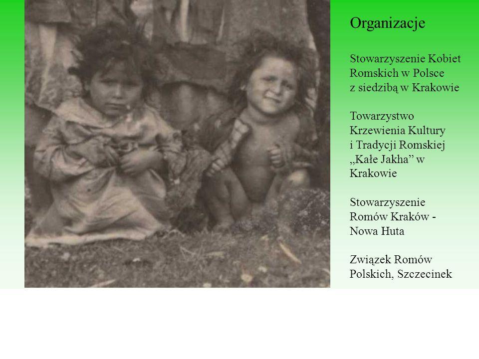 Organizacje Stowarzyszenie Kobiet Romskich w Polsce z siedzibą w Krakowie Towarzystwo Krzewienia Kultury i Tradycji Romskiej Kałe Jakha w Krakowie Sto