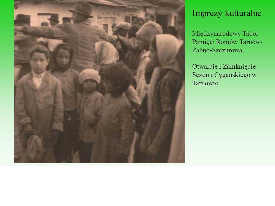 Imprezy kulturalne Międzynarodowy Tabor Pamięci Romów Tarnów- Żabno-Szczurowa, Otwarcie i Zamknięcie Sezonu Cygańskiego w Tarnowie