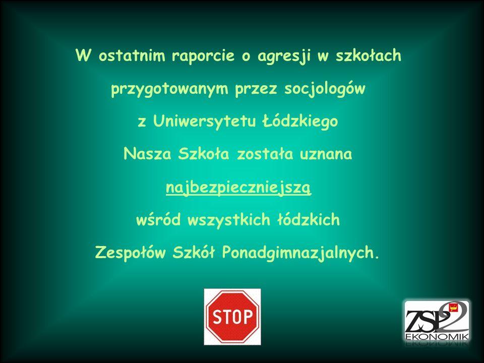W ostatnim raporcie o agresji w szkołach przygotowanym przez socjologów z Uniwersytetu Łódzkiego Nasza Szkoła została uznana najbezpieczniejszą wśród