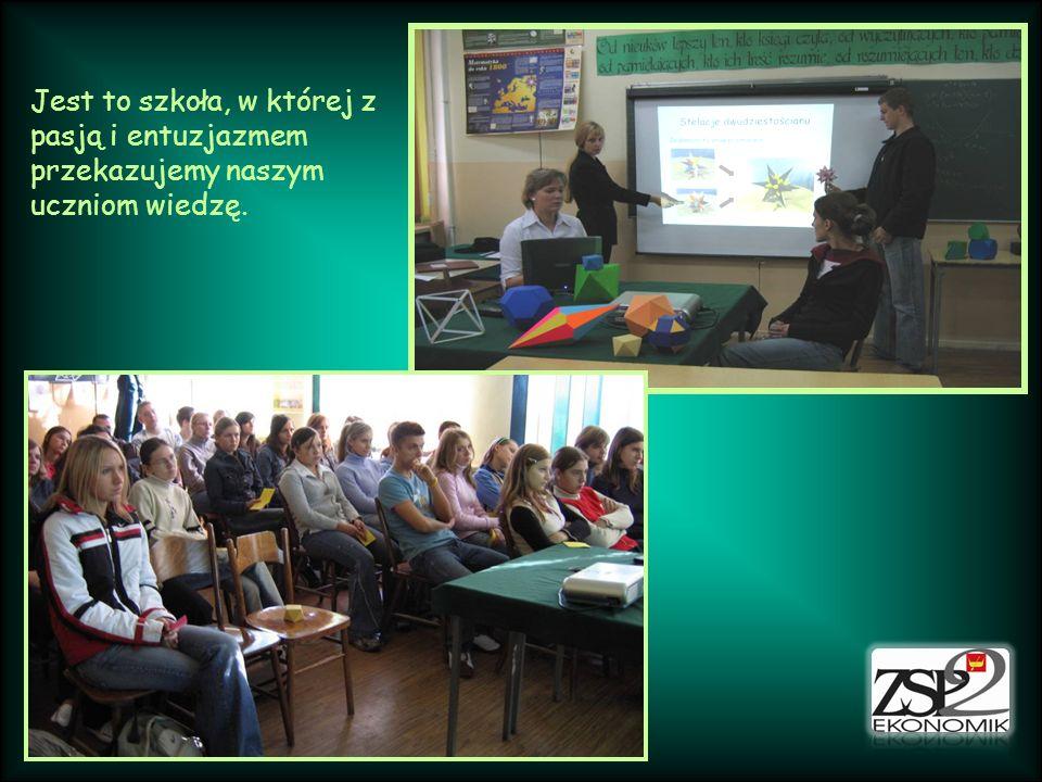 Jest to szkoła, w której z pasją i entuzjazmem przekazujemy naszym uczniom wiedzę.