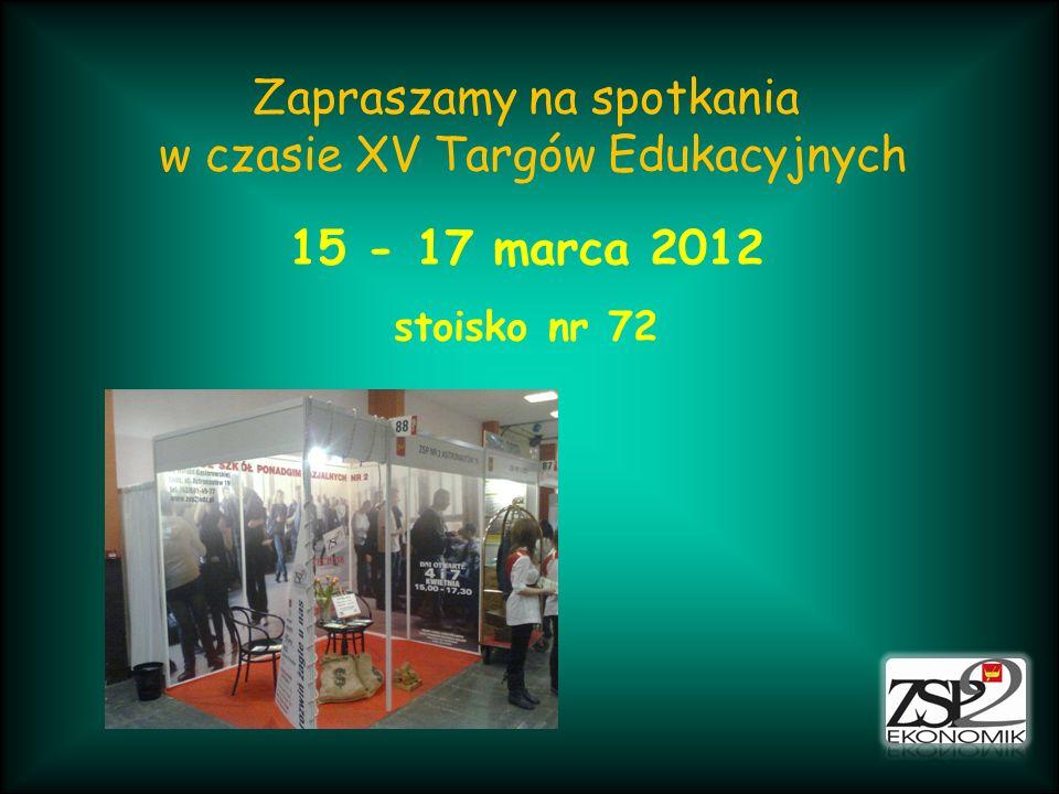 Zapraszamy na spotkania w czasie XV Targów Edukacyjnych 15 - 17 marca 2012 stoisko nr 72