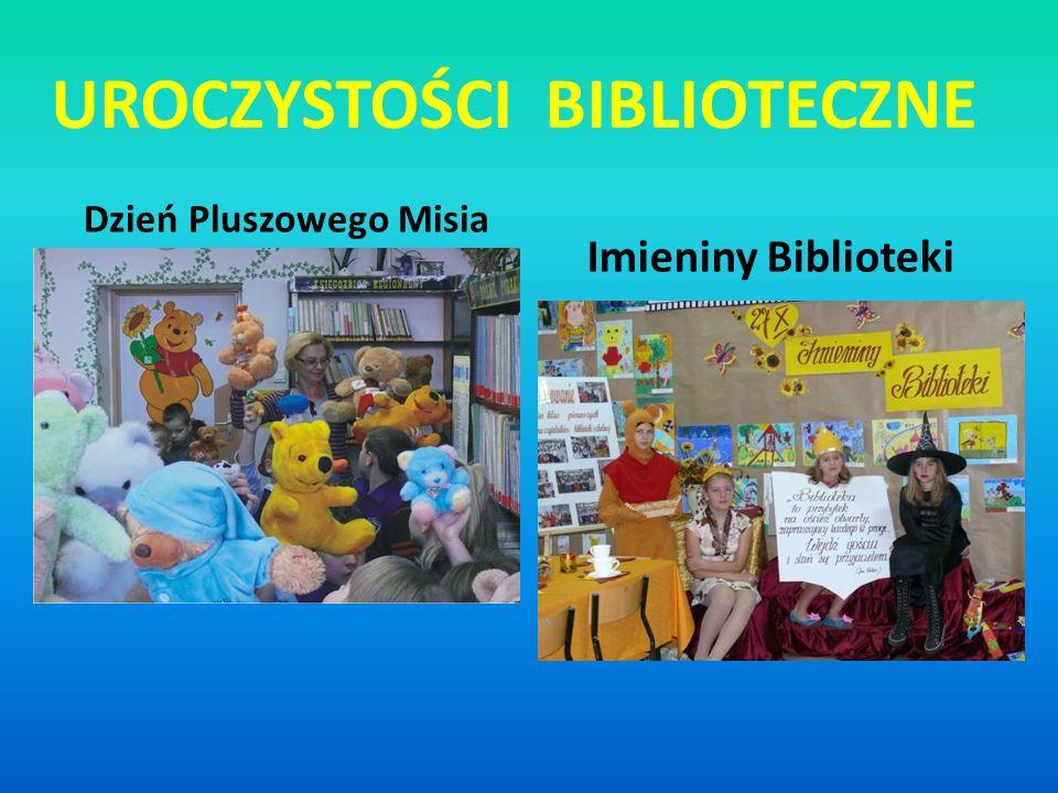 UROCZYSTOŚCI BIBLIOTECZNE Dzień Pluszowego Misia Imieniny Biblioteki