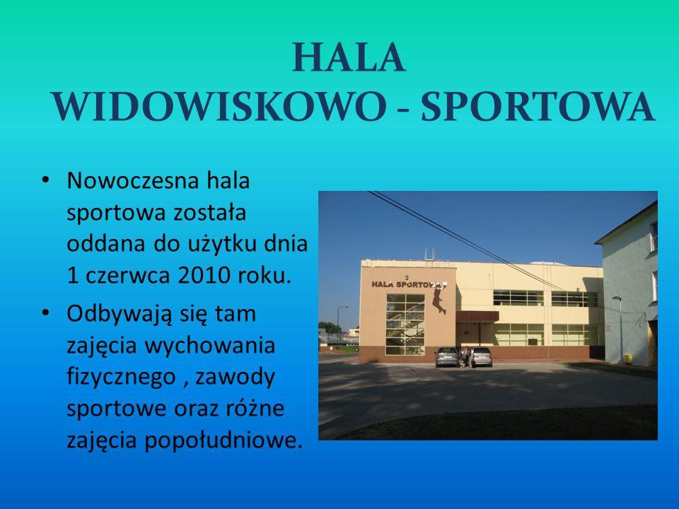 HALA WIDOWISKOWO - SPORTOWA Nowoczesna hala sportowa została oddana do użytku dnia 1 czerwca 2010 roku. Odbywają się tam zajęcia wychowania fizycznego