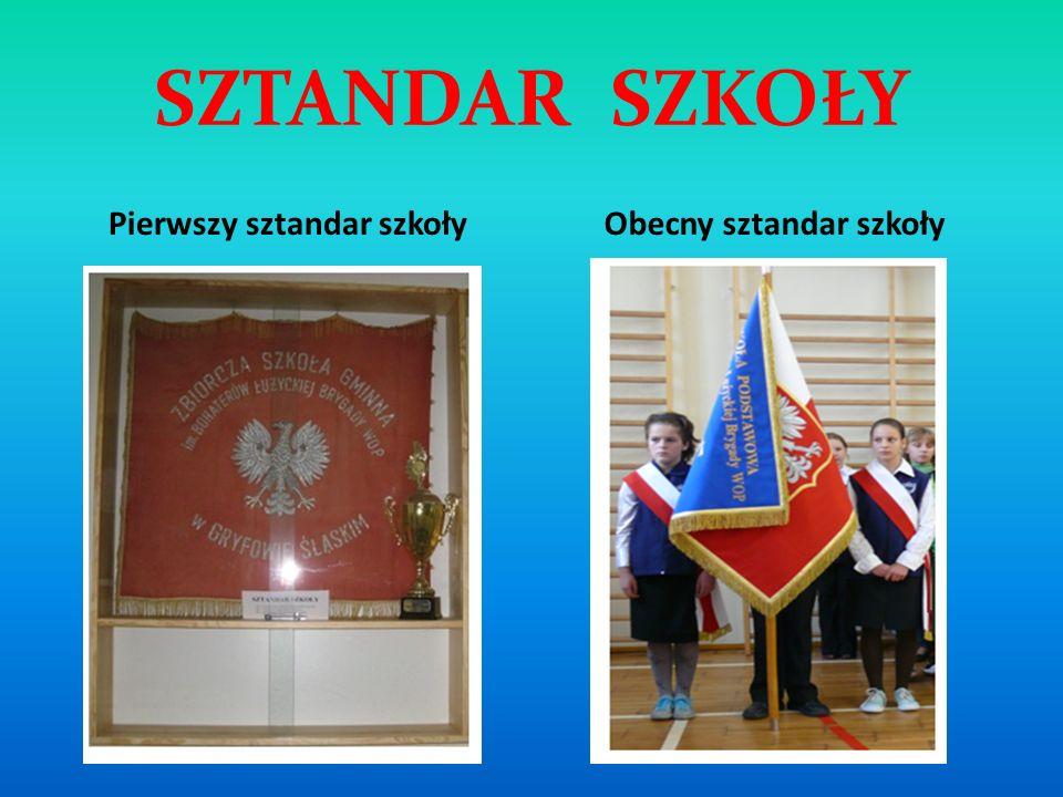 SZTANDAR SZKOŁY Pierwszy sztandar szkołyObecny sztandar szkoły