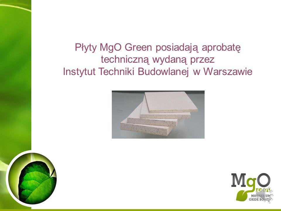 Płyty MgO Green posiadają aprobatę techniczną wydaną przez Instytut Techniki Budowlanej w Warszawie