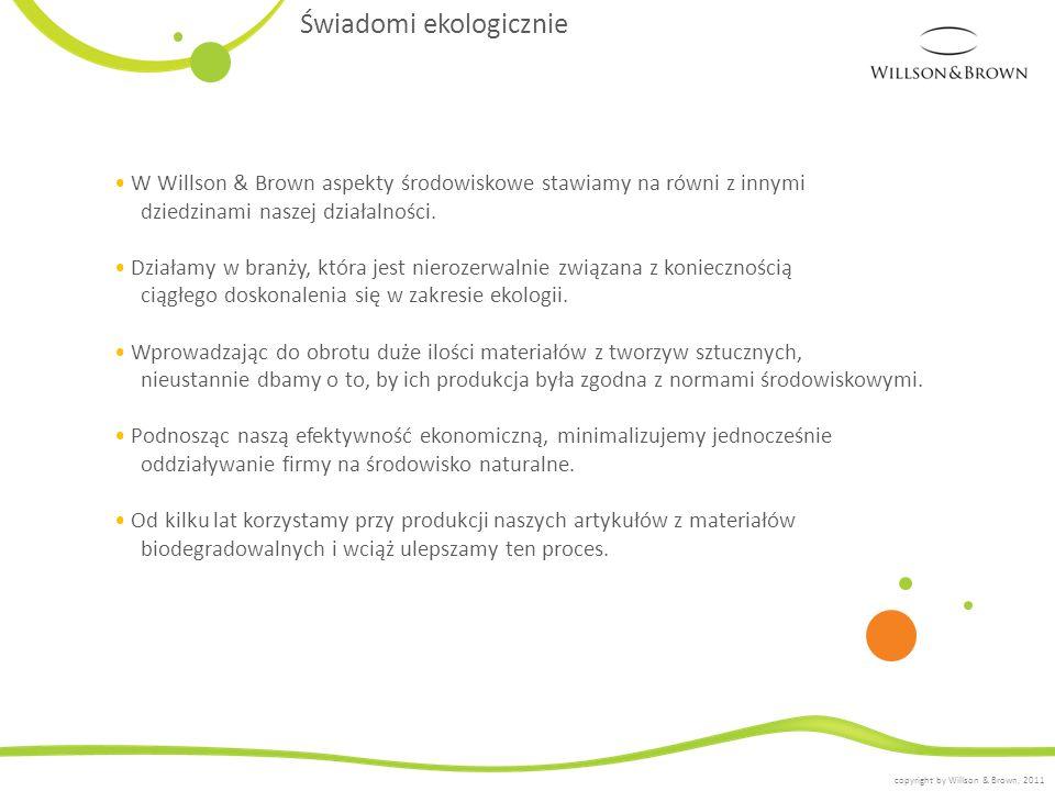 W Willson & Brown aspekty środowiskowe stawiamy na równi z innymi dziedzinami naszej działalności. Działamy w branży, która jest nierozerwalnie związa