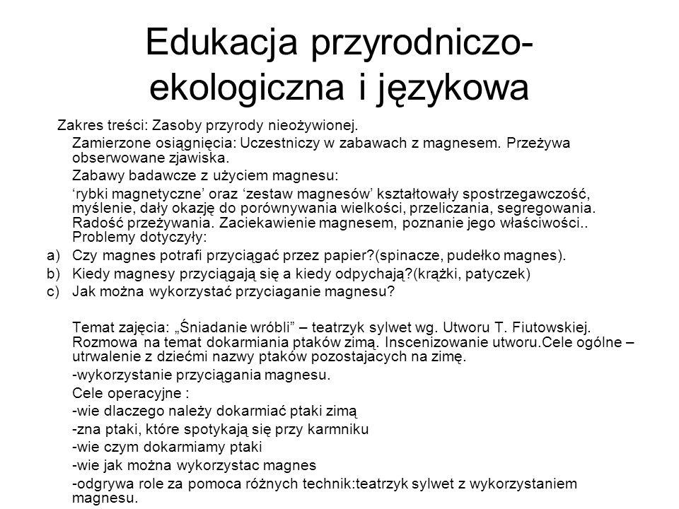 Edukacja przyrodniczo- ekologiczna i językowa Zakres treści: Zasoby przyrody nieożywionej.