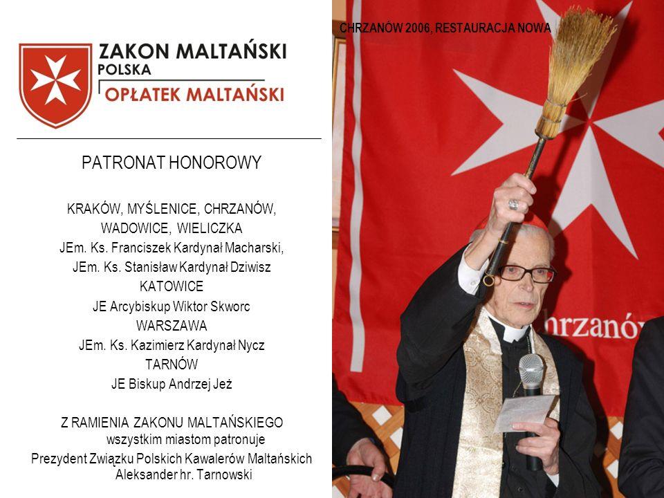 CHRZANÓW 2006, RESTAURACJA NOWA PATRONAT HONOROWY KRAKÓW, MYŚLENICE, CHRZANÓW, WADOWICE, WIELICZKA JEm. Ks. Franciszek Kardynał Macharski, JEm. Ks. St