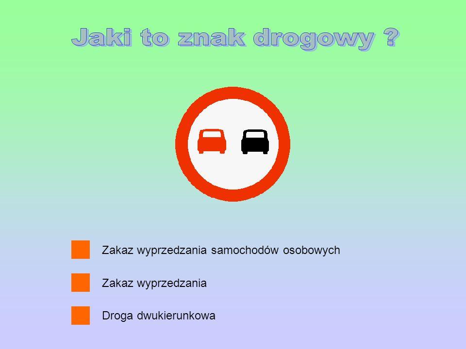 Nakaz jazdy w bok Nakazd jazdy w prawo i w lewo Nakazd jazdy w prawo lub w lewo