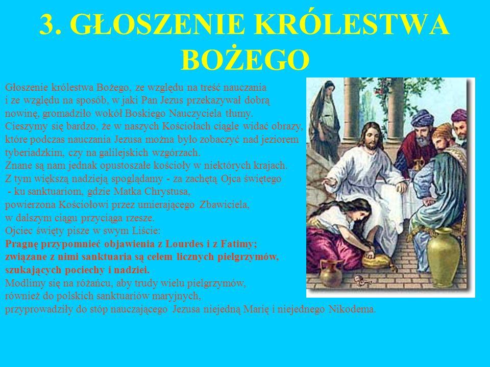 3. GŁOSZENIE KRÓLESTWA BOŻEGO Głoszenie królestwa Bożego, ze względu na treść nauczania i ze względu na sposób, w jaki Pan Jezus przekazywał dobrą now