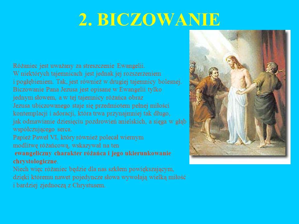 2.BICZOWANIE Różaniec jest uważany za streszczenie Ewangelii.