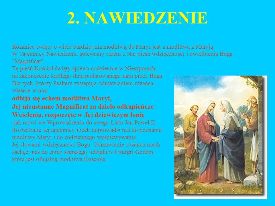 2.NAWIEDZENIE Różaniec święty o wiele bardziej niż modlitwą do Maryi jest z modlitwą z Maryją.